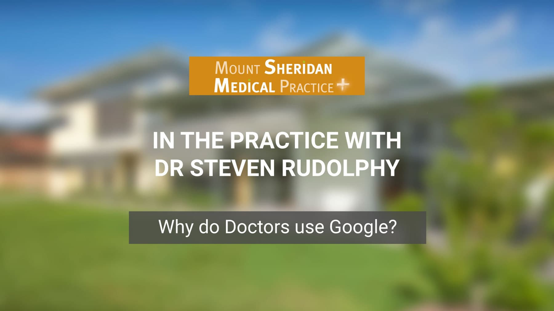 Dr Google: Why do doctors use Google?